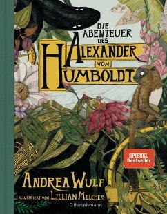 Die Abenteuer des Alexander von Humboldt - Wulf, Andrea