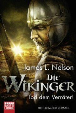 Tod dem Verräter! / Die Wikinger Bd.5 - Nelson, James L.