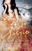 Gossip / Die Prinzessinnen von New York Bd.3