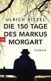 Die 150 Tage des Markus Morgart