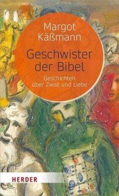 Geschwister der Bibel - Käßmann, Margot