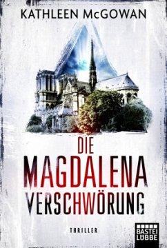 Die Magdalena-Verschwörung / Magdalena Bd.4 - McGowan, Kathleen