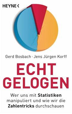 Echt gelogen - Bosbach, Gerd;Korff, Jens Jürgen