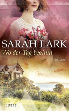 Wo der Tag beginnt - Lark, Sarah