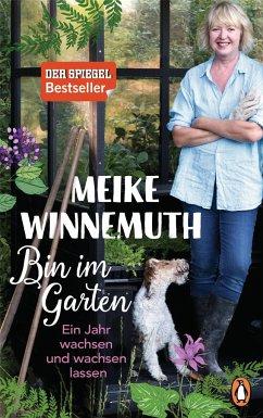 Bin im Garten - Winnemuth, Meike