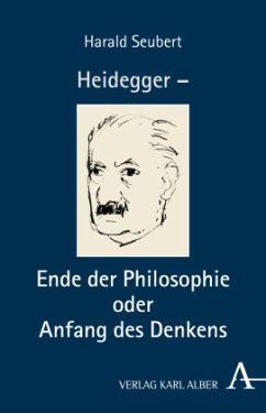 Heidegger - Ende der Philosophie oder Anfang des Denkens - Seubert, Harald