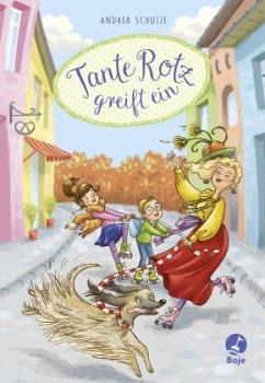 Tante Rotz greift ein / Tante Rotz Bd.2 - Schütze, Andrea