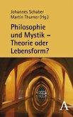 Philosophie und Mystik - Theorie oder Lebensform?