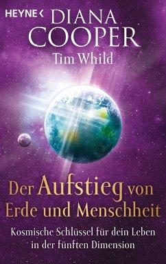 Der Aufstieg von Erde und Menschheit - Cooper, Diana; Whild, Tim