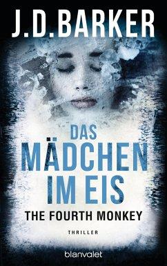 Das Mädchen im Eis / The Fourth Monkey Bd.2 - Barker, J. D.