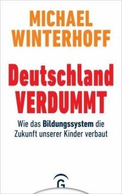 Deutschland verdummt - Winterhoff, Michael