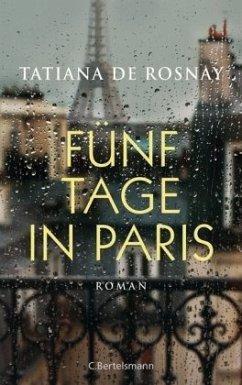 Fünf Tage in Paris - Rosnay, Tatiana de