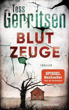 Blutzeuge / Jane Rizzoli Bd.12 - Gerritsen, Tess