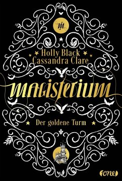 Der goldene Turm / Magisterium Bd.5 - Clare, Cassandra; Black, Holly