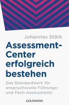 Assessment-Center erfolgreich bestehen - Stärk, Johannes