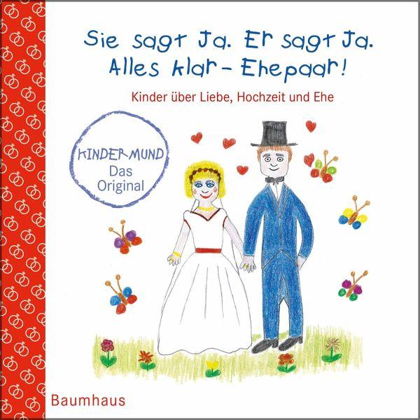 Sie Sagt Ja Er Sagt Ja Alles Klar Ehepaar Kinder über Liebe Hochzeit Und Die Ehe