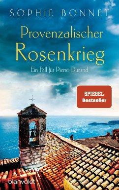 Provenzalischer Rosenkrieg / Pierre Durand Bd.6 - Bonnet, Sophie
