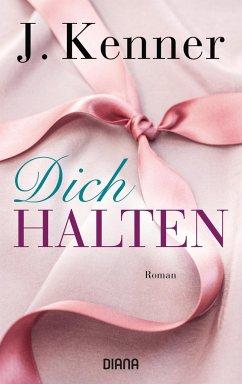 Dich halten / Stark Bd.5 - Kenner, J.