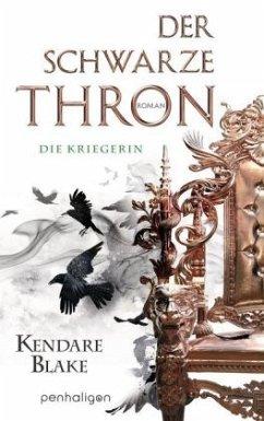 Die Kriegerin / Der schwarze Thron Bd.3 - Blake, Kendare