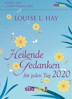 Heilende Gedanken für jeden Tag 2020 Tagesabreißkalender - Hay, Louise L.