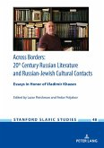 Across Borders: Essays in 20th Century Russian Literature and Russian-Jewish Cultural Contacts. In Honor of Vladimir Khazan