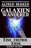 Galaxienwanderer - Eine fremde Erde (eBook, ePUB)
