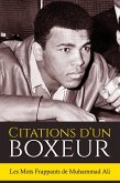 Citations d'un boxeur: Les Mots Frappants de Muhammad Ali (eBook, ePUB)