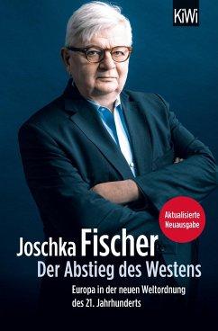 Der Abstieg des Westens - Fischer, Joschka
