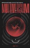 Endstation: Multiversum