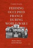 Feeding Occupied France during World War I