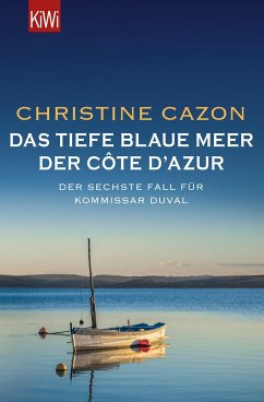 Das tiefe blaue Meer der Côte d'Azur / Kommissar Duval Bd.6 - Cazon, Christine
