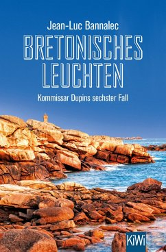 Bretonisches Leuchten / Kommissar Dupin Bd.6 - Bannalec, Jean-Luc