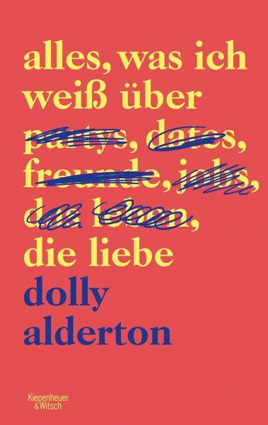 Alles, was ich weiß über die Liebe von Dolly Alderton