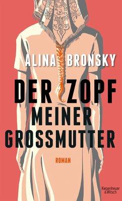 Der Zopf meiner Großmutter - Bronsky, Alina