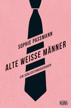 Alte weiße Männer - Passmann, Sophie