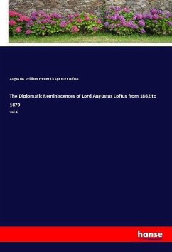 The Diplomatic Reminiscences of Lord Augustus Loftus from 1862 to 1879