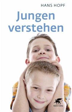 Jungen verstehen - Hopf, Hans