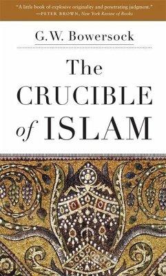 The Crucible of Islam - Bowersock, G. W.