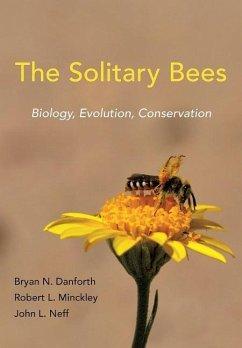 Solitary Bees - Danforth, Bryan N.; Minckley, Robert L.; Neff, John L.; Fawcett, Frances