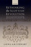 Rethinking the Scottish Revolution: Covenanted Scotland, 1637-1651