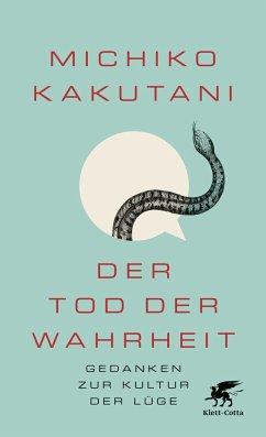 Der Tod der Wahrheit - Kakutani, Michiko
