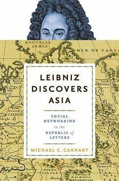 Leibniz Discovers Asia - Carhart, Michael C.