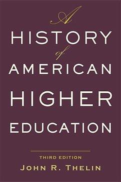 History of American Higher Education - Thelin, John R. (University of Kentucky)