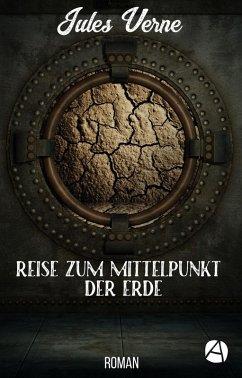 Reise zum Mittelpunkt der Erde (eBook, ePUB) - Verne, Jules