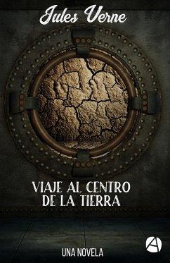 Viaje al centro de la Tierra (eBook, ePUB) - Verne, Jules