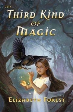 The Third Kind of Magic (Crow Magic, #1) (eBook, ePUB) - Forest, Elizabeth