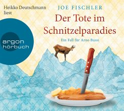 Der Tote im Schnitzelparadies / Ein Fall für Arno Bussi Bd.1 (6 Audio-CDs) - Fischler, Joe