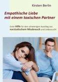 Empathische Liebe mit einem toxischen Partner