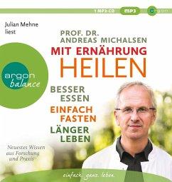 Mit Ernährung heilen, 1 MP3-CD - Michalsen, Andreas