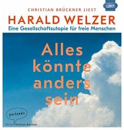 Alles könnte anders sein, 1 MP3-CD - Welzer, Harald